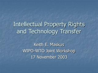 Intellectual Property Rights and Technology Transfer