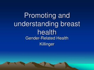 Promoting and understanding breast health