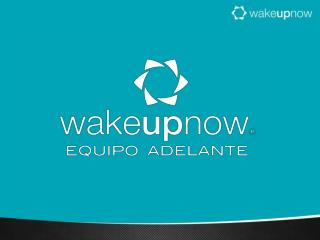 NO IMPORTA QUE TAN BUENO SEA WAKE UP NOW SI TU NO SABES  COMPARTIR EL NEGOCIO.