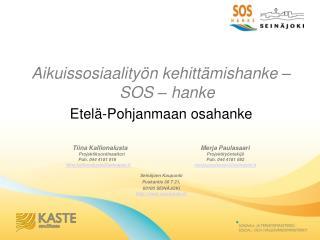 Aikuissosiaalityön kehittämishanke – SOS – hanke Etelä-Pohjanmaan osahanke