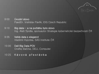 9:00 Úvodní slovo  PaedDr. Vratislav Pavlík, IDG Czech Republic