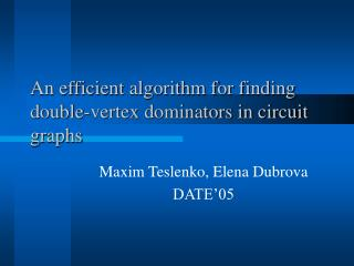 An efficient algorithm for finding double-vertex dominators in circuit graphs