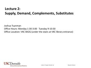 Lecture 2:  Supply , Demand, Complements, Substitutes