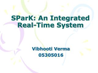 SParK: An Integrated Real-Time System