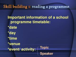 Skill building 1:  reading a programme