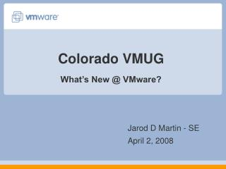 Colorado VMUG What�s New @ VMware?