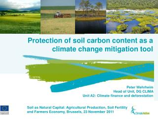 Protection of soil carbon content as a climate change mitigation tool