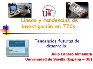 L neas y tendencias de investigaci n en TICs.