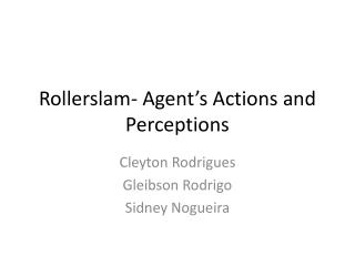 Rollerslam- Agent's Actions and Perceptions