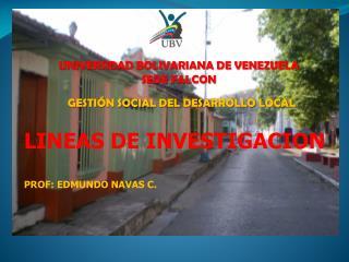 UNIVERSIDAD BOLIVARIANA DE VENEZUELA SEDE FALCON  GESTI N SOCIAL DEL DESARROLLO LOCAL