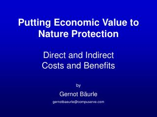 Putting Economic Value to Nature Protection Direct and Indirect   Costs and Benefits by
