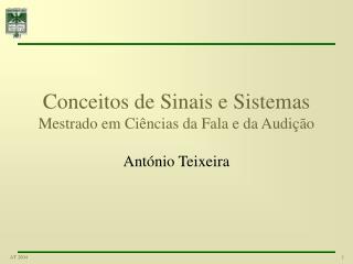 Conceitos de Sinais e Sistemas Mestrado em Ciências da Fala e da Audição
