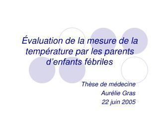 Évaluation de la mesure de la température par les parents d'enfants fébriles