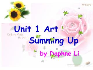 Unit 1 Art      Summing Up by Daphne Li