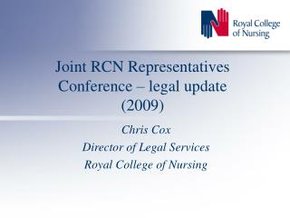 Joint RCN Representatives Conference � legal update (2009)