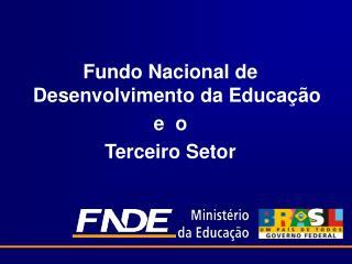 Fundo Nacional de Desenvolvimento da Educação e  o Terceiro Setor