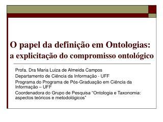 O papel da definição em Ontologias: a explicitação do compromisso ontológico