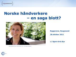 Norske h�ndverkere  � en saga blott?