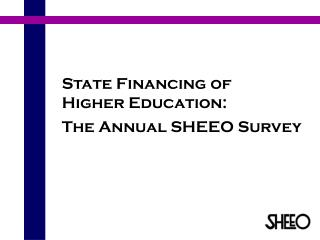 State Financing of  Higher Education:  The Annual SHEEO Survey