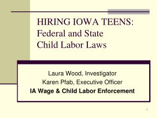 HIRING IOWA TEENS: Federal and State Child Labor Laws