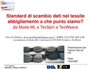 Piero De Sabbata –  piero.desabbata@bologna.enea.it  -  ENEA , UDA-PMI, XML-LAB