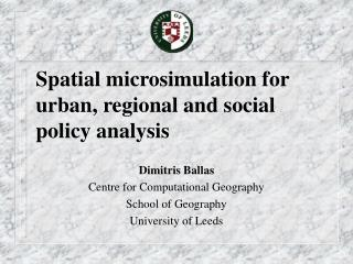 Spatial microsimulation for urban, regional and social policy analysis