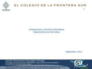 Infraestructura y Acciones Informáticas   Departamento de Informática