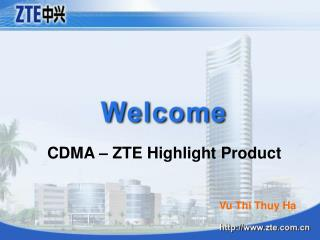 CDMA � ZTE Highlight Product