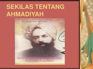 SEKILAS TENTANG  AHMADIYAH