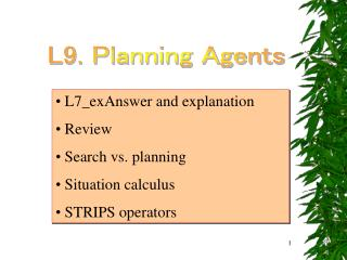 L7_exAnswer and explanation  Review  Search vs. planning  Situation calculus  STRIPS operators