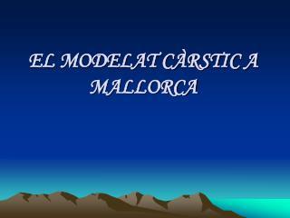 EL MODELAT C RSTIC A MALLORCA