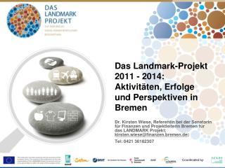 Das Landmark-Projekt  2011 - 2014:  Aktivitäten, Erfolge und Perspektiven in Bremen