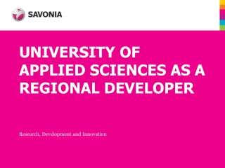 UNIVERSITY OF APPLIED SCIENCES AS A REGIONAL DEVELOPER