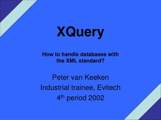 XQuery How to handle databases with  the XML standard?