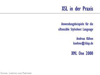 Wozu XSL ?