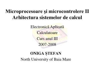 Microprocesoare şi microcontrolere  II Arhitectura sistemelor de calcul
