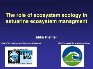 The role of ecosystem ecology in estuarine ecosystem managment