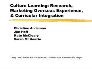 Culture Learning: Research, Marketing Overseas Experience,  Curricular Integration