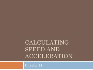 Calculating speed and Acceleration