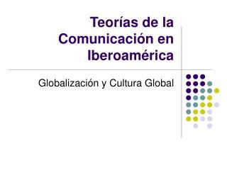 Teor as de la Comunicaci n en Iberoam rica