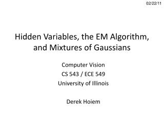 Hidden Variables, the EM Algorithm, and Mixtures of Gaussians
