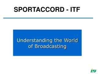 Understanding the World of Broadcasting