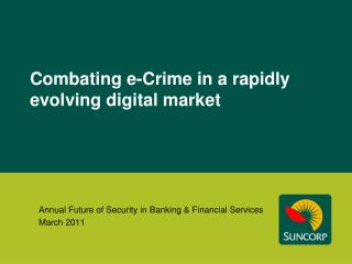 Combating e-Crime in a rapidly evolving digital market