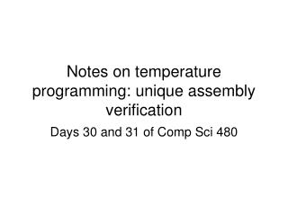 Notes on temperature programming: unique assembly verification