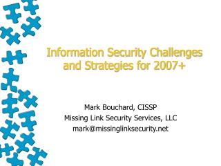 Information Security Challenges and Strategies for 2007+