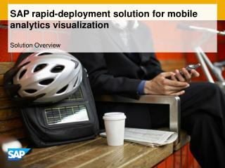 SAP rapid-deployment solution for mobile analytics visualization
