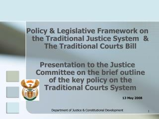 Policy & Legislative Framework on the Traditional Justice System  & The Traditional Courts Bill