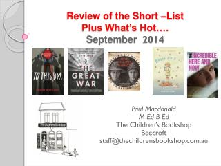 Review of the Short –List  Plus What's Hot…. September   2014