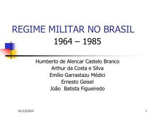REGIME MILITAR NO BRASIL