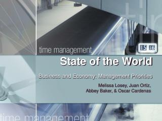 State of the World Business and Economy: Management Priorities